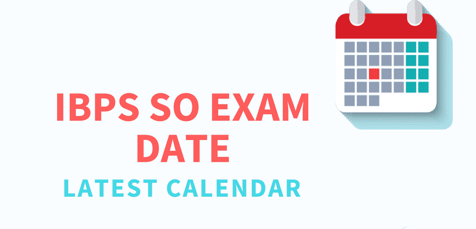 IBPS SO Exam Dates