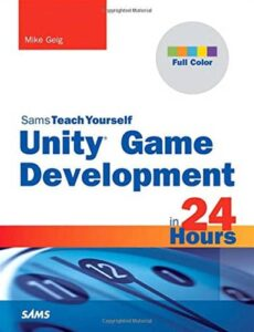 Unity Game Development in 24 Hours